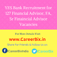 YES Bank Recruitment for 127 Financial Advisor, FA, Sr Finaincial Advisor Vacancies