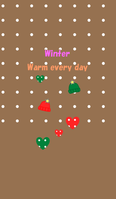 Winter<Warm every day>
