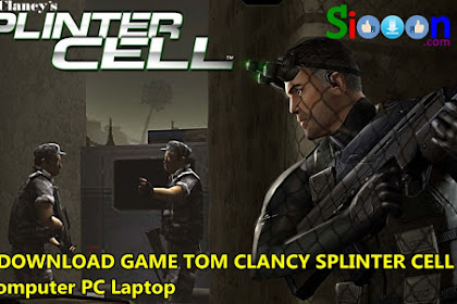 Get Free Download Install and Play Game Tom Clancy Splinter Cell on Computer PC Laptop