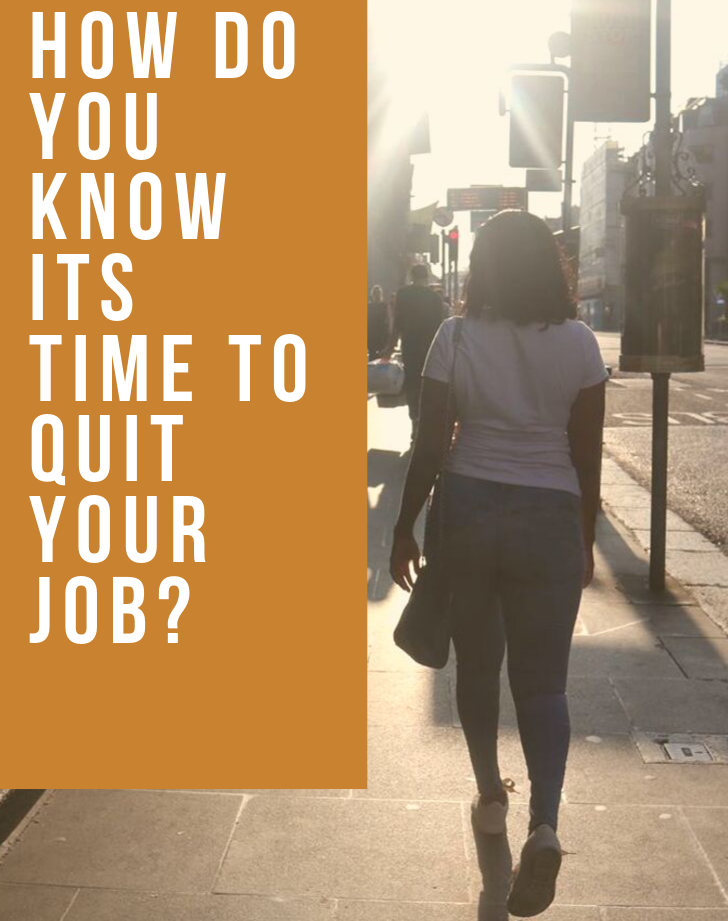 How Do You Know It's Time to Quit Your Job? Find Out!