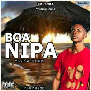 Download: Young Chorus – Boa Nipa (Produced By Obi Mix)