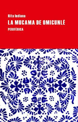 http://laantiguabiblos.blogspot.com.es/2015/07/la-mucama-de-omicunle-rita-indiana.html