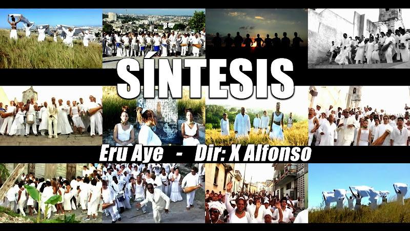 Síntesis - ¨Eru Aye¨ - Videoclip - Director: X Alfonso. Portal Del Vídeo Clip Cubano