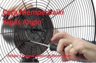 Cara Memperbaiki Kipas Angin - Bagaimana cara memperbaiki kerusakan kipas angin yang mati total? Cara perbaikannya: Periksa arus listrik pada Stop kontak