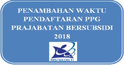 Penambahan Waktu Pendaftaran PPG Prajabatan Bersubsidi 2018
