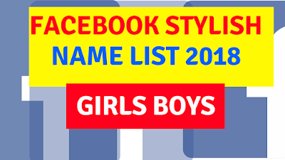 Stylish Name List For Facebook 2018 Girls & Boys