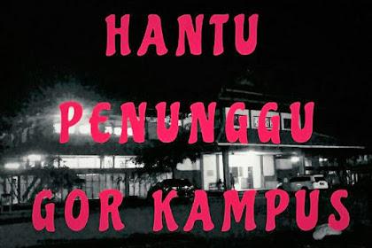 Hantu Penunggu Gor Kampus, True Story