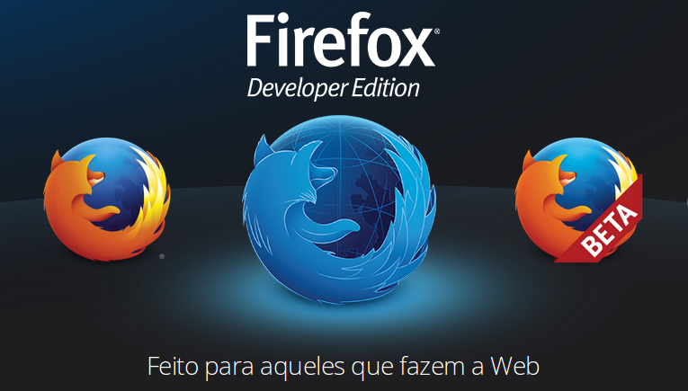 Baixe o novo Firefox Developer Edition.