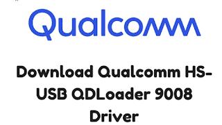 Cara Install Driver Qualcomm HS-USB QDloader 9008 Di Windows 32/64 Bit