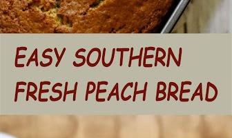 EASY SOUTHERN FRESH PEACH BREAD