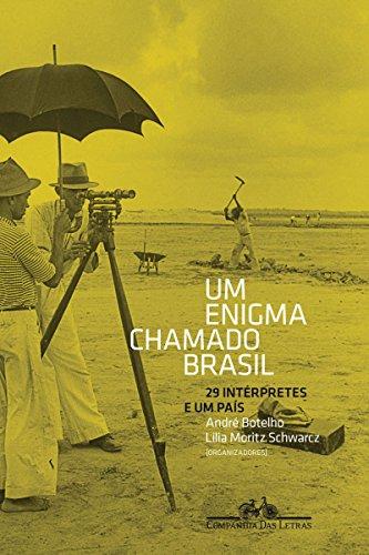 Um enigma chamado Brasil 29 intérpretes e um país - Lilia Moritz Schwarcz, André Botelho