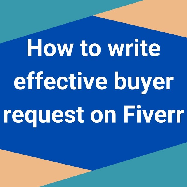 How to write latest effective buyer request on Fiverr| Best tips for Fiverr buyer request 2021| Fiverr tips for beginners