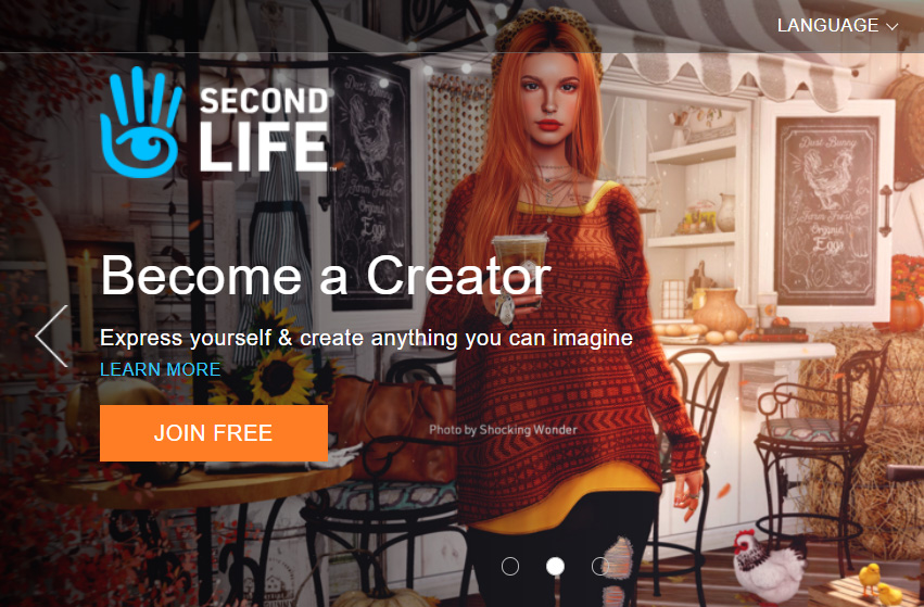 Second Life is a widely known online virtual reality simulator