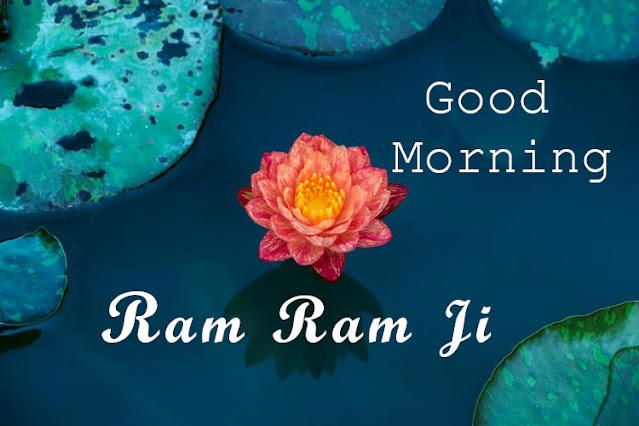 Good Morning  Ram Ram Ji