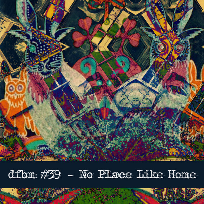 Mixtape #39 - No Place Like Home