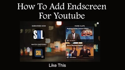 how to add end screen, adding endscreen to youtube, youtube