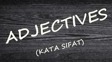 Jenis-Jenis Adjective (Kata Sifat) dalam Bahasa Inggris