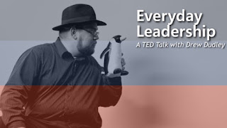 TED Talk of Everyday Leadership by Drew Dudley