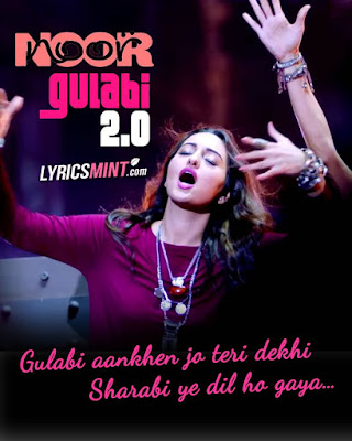 GULABI 2.0 Lyrics – Noor | Tulsi Kumar, Amaal Mallik
