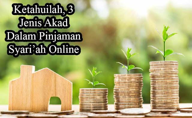 Ketahuilah, 3 Jenis Akad Dalam Pinjaman Syari'ah Online