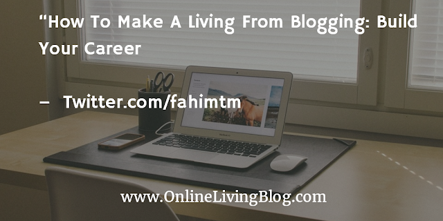 How To Make A Living From Blogging