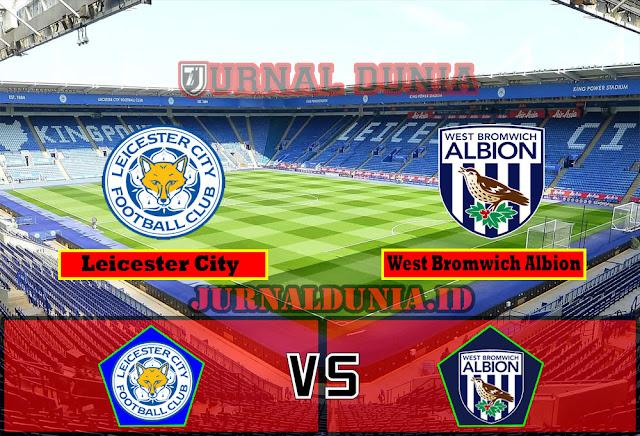 Prediksi Leicester City vs West Bromwich Albion , Jumat 23 April 2021 Pukul 02.00 WIB