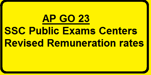 AP GO 23 10th Class Public Exams Centers Enhanced rates , AP SSC Public Exams Centers Revised Remuneration rates. AP SSC Public Exams March 2016 Invigilators new Remuneration rates , Chief Superintendent Modified Remuneration rates, SSC Public Examination Centers Departmental Officer / Addl. Departmental Officer Remuneration Enhanced Rates and 10th Class Examinations Staff Enhanced Remuneration Rates
