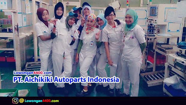 Lowongan Operator Produksi PT. Aichikiki Autoparts Indonesia (PT.AAI) Januari 2018