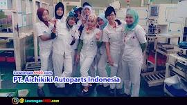 Lowongan Operator Produksi PT. Aichikiki Autoparts Indonesia (PT.AAI) April 2018