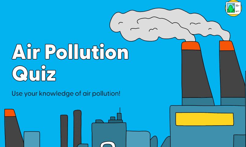 AIR POLLUTION QUIZ
