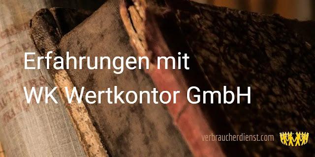 Titel: Erfahrungen mit WK Wertkontor GmbH