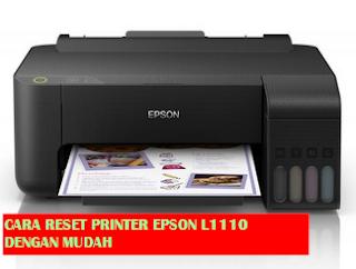 Cara Reset Printer Epson L1110 Dengan Mudah