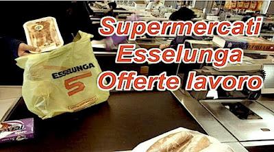 Le offerte di lavoro Esselunga in molte città italiane