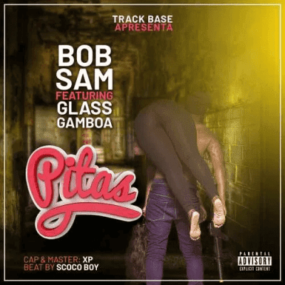 Baixar Musica: Bob Sam - Pitas (feat. Glass Gamboa)