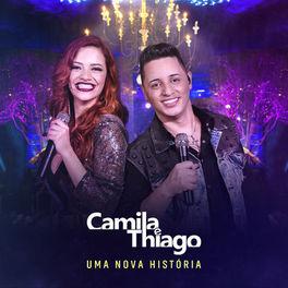 Baixar CD Uma Nova História - Camila e Thiago 2020 Grátis