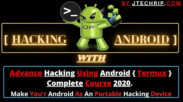 Advance Ethical Hacking Using Termux Complete Course 2020.