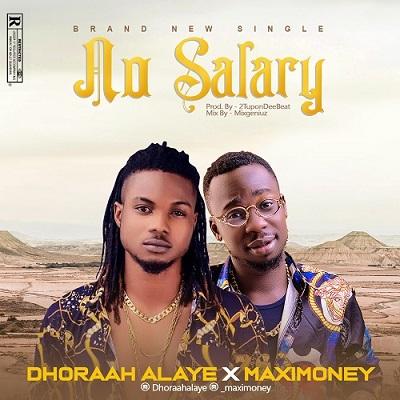 MUSIC: MaxiMoney – No Salary