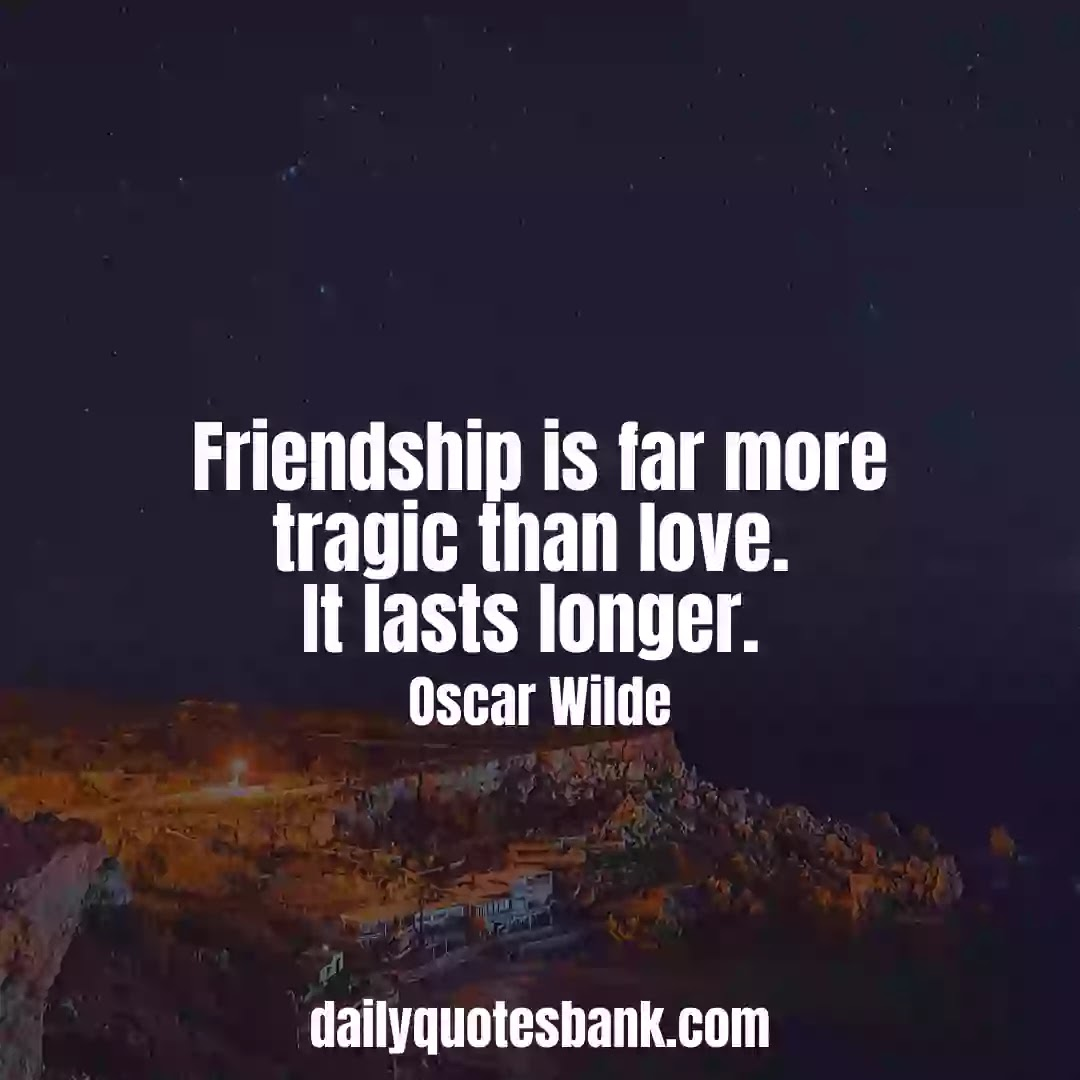 Oscar Wilde Quotes On Friendship That Will Make You Wisdom