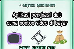 Aplikasi penghasil duit cuma nonton video di bayar