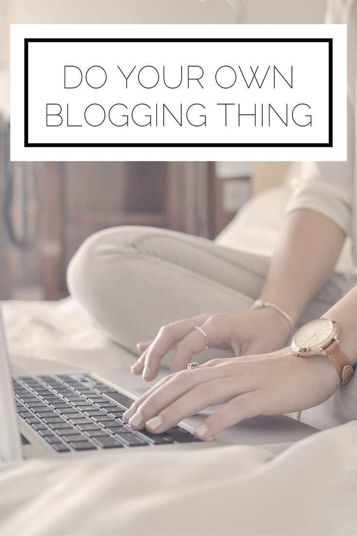 Do Your Own Blogging Thing