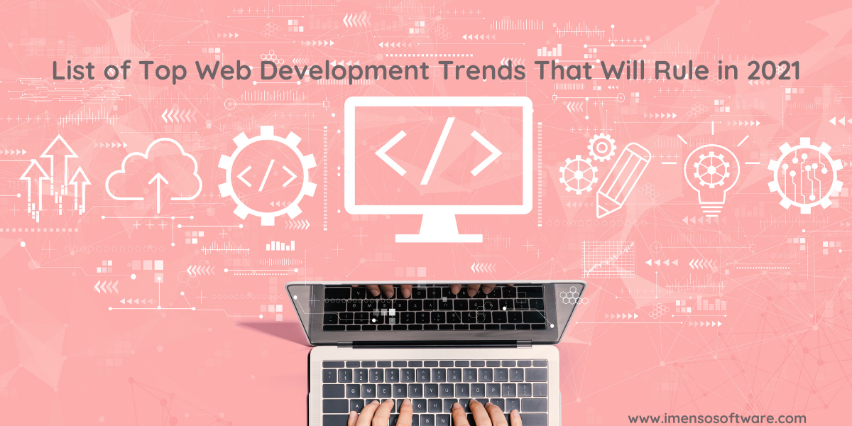 [Blog] List of Top Web Development Trends That Will Rule in 2021 @MyEasyMag