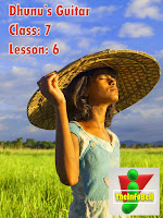 Dhunu's Guitar, Class: 7, Lesson: 6, Assam, English, Questions And Answers, Full Notes