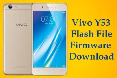 Vivo y53 tested flash file free download