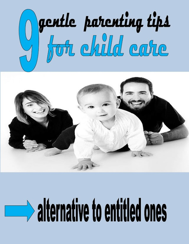 9 gentle  parenting tips for child care alternative to entitled ones