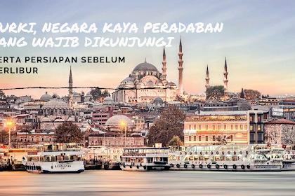 Turki, Negara Kaya Peradaban yang Wajib Dikunjungi