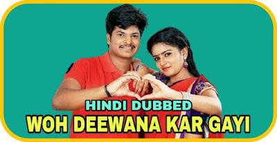 Woh Deewana Kar Gayi Hindi Dubbed Movie