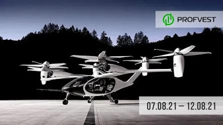 Важные новости из мира финансов и экономики за 07.08.21 - 12.08.21. Стартап Joby Aviation вырос