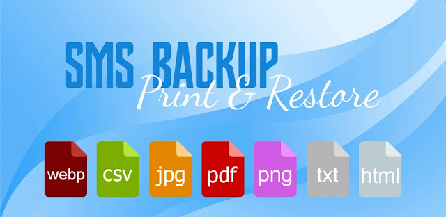 تنزيل تطبيق SMS Backup، Print & Restore -Export PDF، HTML، CSV تطبيق النسخ الاحتياطي للرسائل النصية لنظام الاندرويد