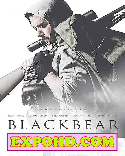 Blackbear 2019 IMDb 480p | Esub 1.2Gbs [HDRip x 265] G.Drive | Download