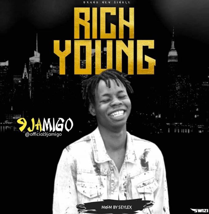 9JAMIGO – RICH YOUNG (LYRICS)